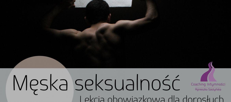 Męska seksualność. Lekcja obowiązkowa dla dorosłych