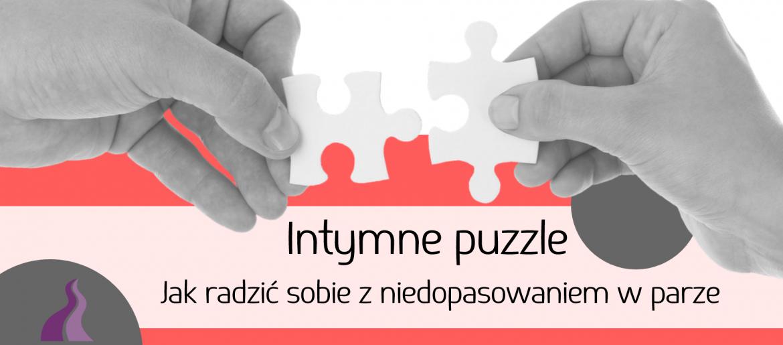 Intymne puzzle – jak radzić sobie z niedopasowaniem w parze