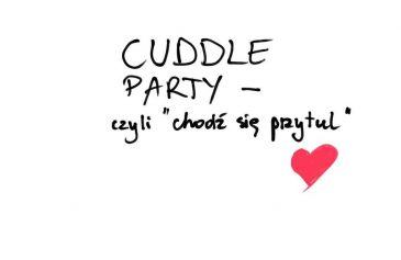 """Cuddle Party™ czyli """"Chodź się przytul!"""""""