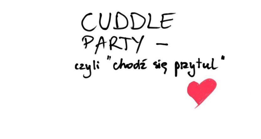 """Cuddle Party ™ czyli """"Chodź się przytul!"""""""